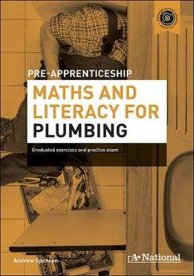 A+ National Pre-apprenticeship Maths and Literacy for Plumbing book