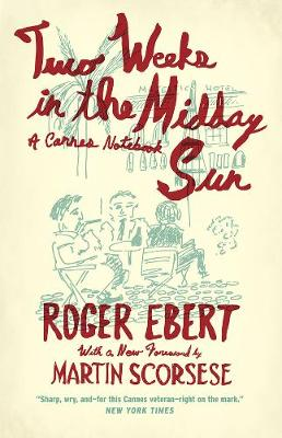 Two Weeks in the Midday Sun by Roger Ebert