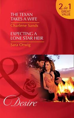 The Texan Takes A Wife by Charlene Sands
