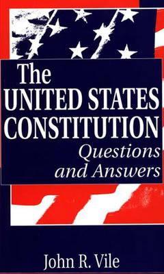 The United States Constitution by John R. Vile