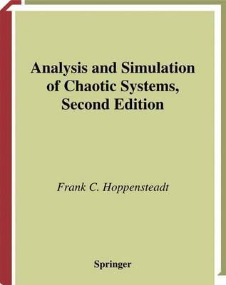 Analysis and Simulation of Chaotic Systems by Frank C. Hoppensteadt