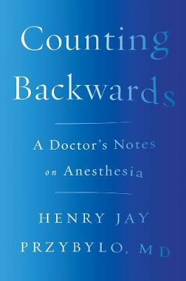Counting Backwards by Henry Jay Przybylo