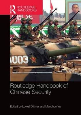 Routledge Handbook of Chinese Security by Lowell Dittmer