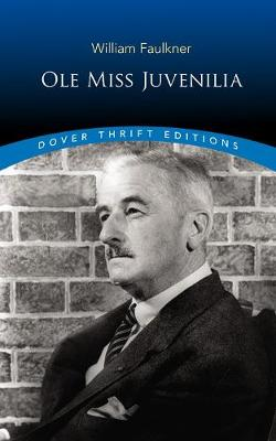 Ole Miss Juvenilia by William Faulkner