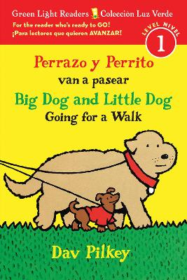Perrazo y Perrito van a pasear/Big Dog and Little Dog Going for a Walk (Reader) by Dav Pilkey