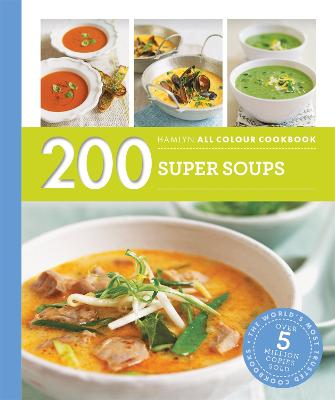 Hamlyn All Colour Cookery: 200 Super Soups by Sara Lewis