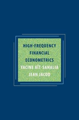 High-Frequency Financial Econometrics by Yacine Ait-Sahalia