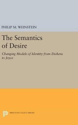 The Semantics of Desire by Philip M. Weinstein