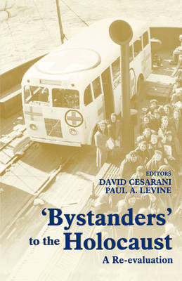 Bystanders to the Holocaust: A Re-evaluation by David Cesarani