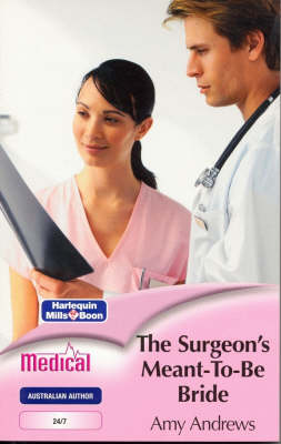The Surgeon's Meant-To-Be Bride by Amy Andrews