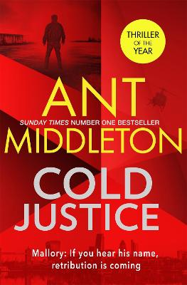 Cold Justice: The thriller of the year by Ant Middleton