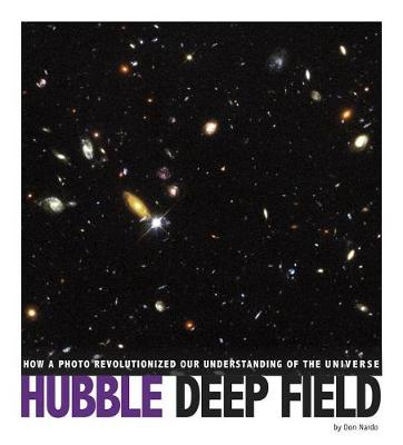 Hubble Deep Field: How a Pluto Revolutinized Our Understanding of the Universe by Don Nardo