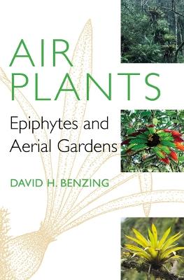 Air Plants by David H. Benzing