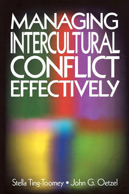 Managing Intercultural Conflict Effectively by Stella Ting-Toomey