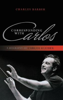 Corresponding with Carlos by Charles Barber