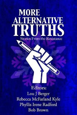 More Alternative Truths by Bob Brown