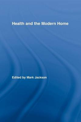Health and the Modern Home by Mark Jackson