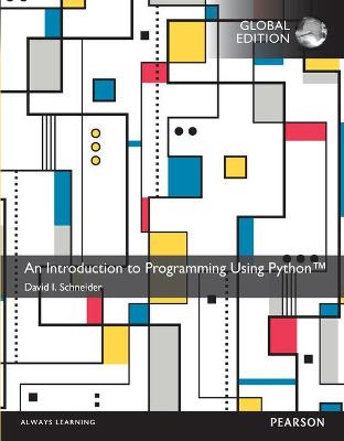 An Introduction to Programming Using Python, Global Edition by David Schneider