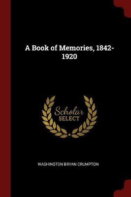 A Book of Memories, 1842-1920 by Washington Bryan Crumpton