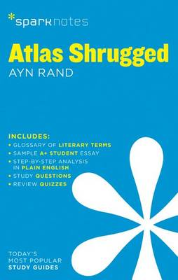 Atlas Shrugged SparkNotes Literature Guide by Ayn Rand