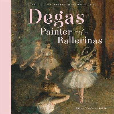 Degas, Painter of Ballerinas by Metropolitan Museum of Art, The