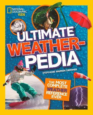 Ultimate Weatherpedia (National Geographic Kids) by National Geographic Kids