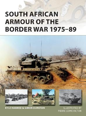 South African Armour of the Border War 1975-89 by Kyle Harmse