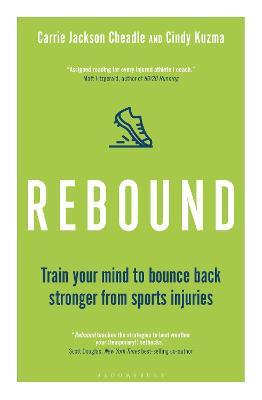 Rebound: Train Your Mind to Bounce Back Stronger from Sports Injuries by Cindy Kuzma