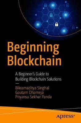Beginning Blockchain by Bikramaditya Singhal