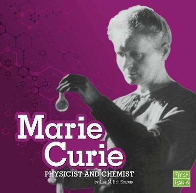 Marie Curie by Lisa M. Bolt Simons