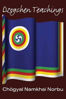 Dzogchen Teachings by Chogyal Namkhai Norbu