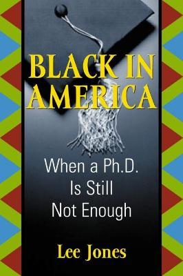 Black in America by Lee Jones