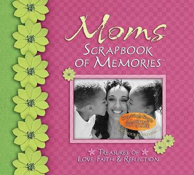 Moms Scrapbook of Memories by Integrity Publishers