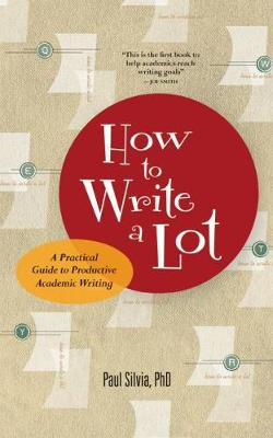How to Write a Lot by Paul Silvia