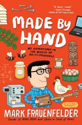 Made by Hand by Mark Frauenfelder