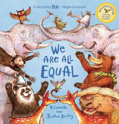 We Are All Equal Plus Poster by P. Crumble