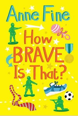 How Brave is That? by Anne Fine