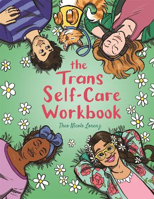 The Trans Self-Care Workbook: A Coloring Book and Journal for TRANS and Non-Binary People by Theo Lorenz