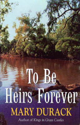 To Be Heirs Forever by Mary Durack