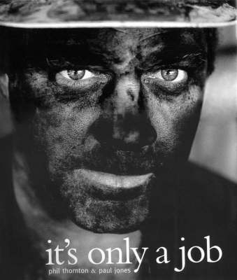 It's Only a Job by Phil Thornton