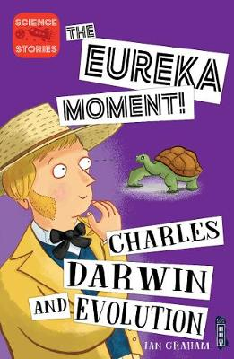 The Eureka Moment: Charles Darwin and Evolution book