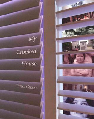 My Crooked House by Teresa Carson