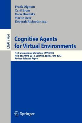 Cognitive Agents for Virtual Environments by Frank Dignum