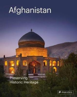 Afghanistan: Preserving its Historic Heritage book