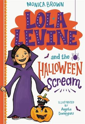 Lola Levine and the Halloween Scream by Monica Brown