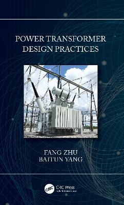 Power Transformer Design Practices by Fang Zhu