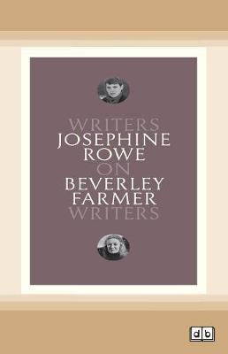On Beverley Farmer: Writers on Writers by Josephine Rowe