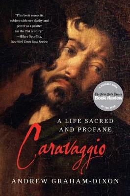 Caravaggio by Andrew Graham Dixon