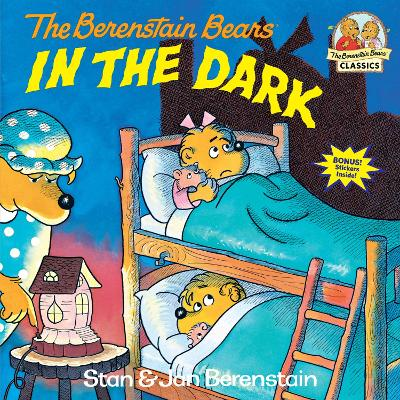 Berenstain Bears In The Dark by Stan Berenstain
