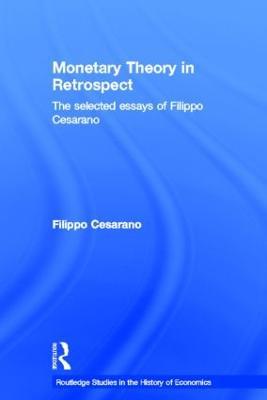 Monetary Theory in Retrospect by Filippo Cesarano